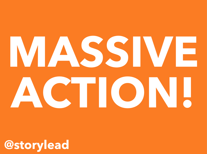MASSIVE ACTION @storylead Inbound Marketing & Sales